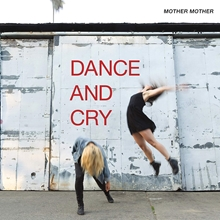 Picture of DANCE & CRY(LP) by MOTHER MOTHER