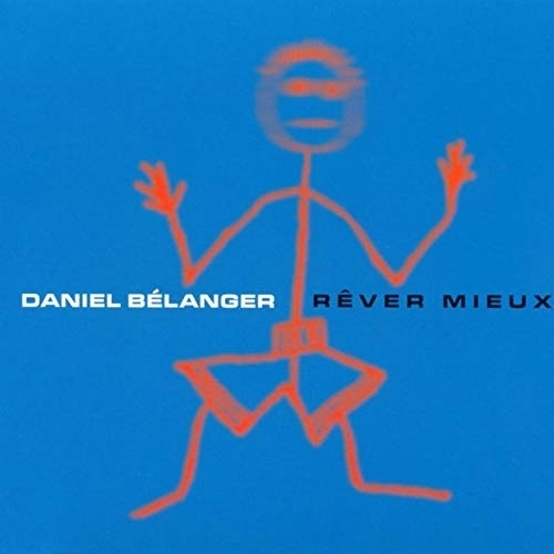 Picture of Rever Mieux by Daniel Belanger