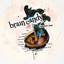 Picture of Brain Candy by HOCKEY DAD [CD]